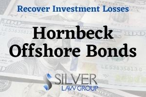 "On behalf of investors, Silver Law Group is investigating junk bonds offered by now-bankrupt Hornbeck Offshore Services. Hornbeck Offshore bonds were sold to clients when they held a D rating by Standard and Poor's, the lowest rating possible.  About Hornbeck Offshore Services  Hornbeck Offshore Services calls itself a ""leading provider of marine transportation services to exploration and production, oilfield service, offshore construction and military customers.""  After struggling with low oil prices and significant debt, including debt sold to investors as bonds, Hornbeck filed for bankruptcy. In September, 2020 Hornbeck announced that it had emerged from Chapter 11 bankruptcy and completed a reorganization as a private company with a new board of directors. Investors in Hornbeck bonds lost their money."